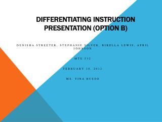 Differentiating  instruction Presentation (option b)