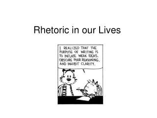 Rhetoric in our Lives