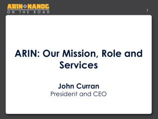 ARIN: Our Mission, Role and Services