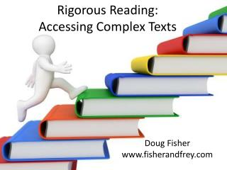 Rigorous Reading: Accessing Complex Texts