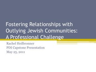 Fostering Relationships with Outlying Jewish Communities:  A Professional Challenge