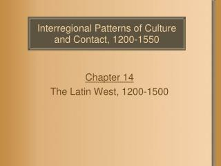 Interregional Patterns of Culture and Contact, 1200-1550