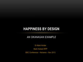 Happiness by Design An Okanagan Example