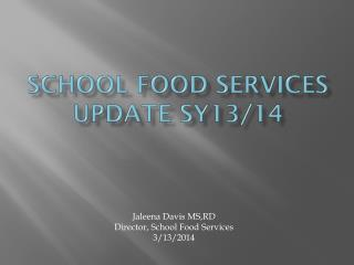 School Food Services Update SY13/14
