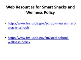 Web  Resources for Smart Snacks  and  Wellness Policy