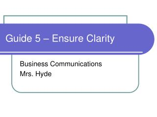 Guide 5 – Ensure Clarity