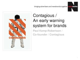 Contagious /  An  early warning system for  brands