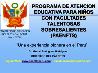 PROGRAMA DE ATENCION EDUCATIVA PARA NI�OS CON FACULTADES TALENTOSAS SOBRESALIENTES (PAENFTS)