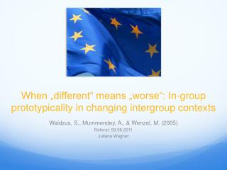 """When """"different"""" means """"worse"""": In-group prototypicality in changing intergroup contexts"""