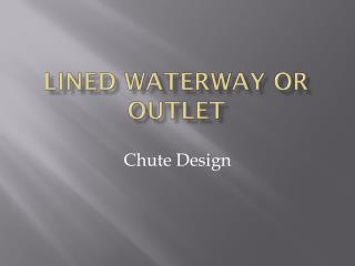 Lined waterway or outlet