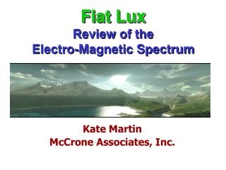 Fiat Lux Review of the  Electro-Magnetic Spectrum