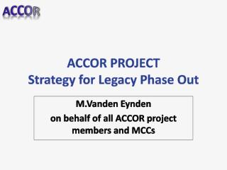 ACCOR PROJECT Strategy for Legacy Phase Out