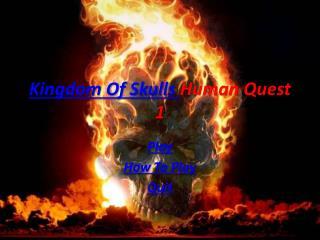 Kingdom Of Skulls  Human Quest 1