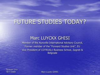 FUTURE STUDIES TODAY ?