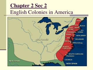 Chapter 2 Sec 2 English Colonies in America