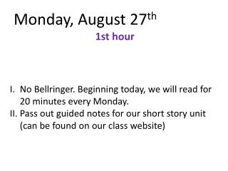 Monday, August 27 th 1st hour