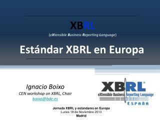 XB RL ( e X tensible  B usiness  R eporting  L anguage )
