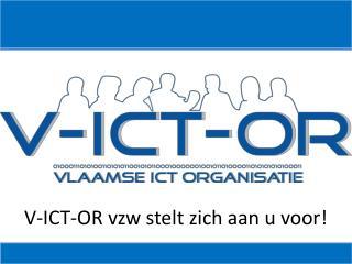V-ICT-OR vzw stelt zich aan u voor!