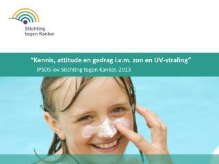 IPSOS  iov Stichting tegen Kanker , 2013