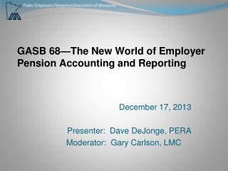 GASB 68—The New World of Employer Pension Accounting and Reporting