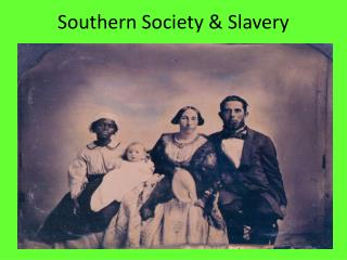 Southern Society & Slavery