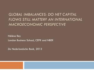 Global Imbalances: do Net Capital Flows Still Matter? An International  MacroeconoMic  Perspective