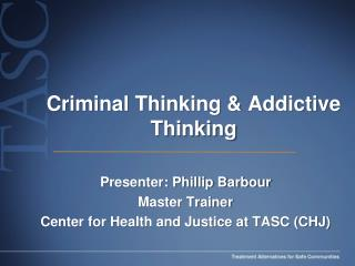 Criminal Thinking & Addictive Thinking