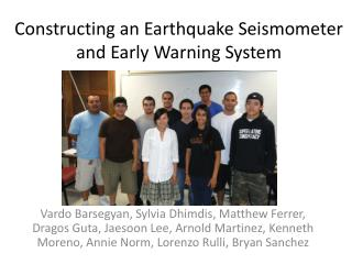 Constructing an Earthquake Seismometer and Early Warning System