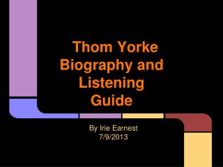Thom Yorke Biography and Listening Guide