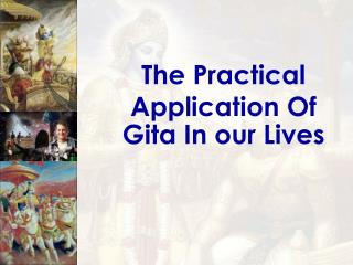 The Practical Application Of Gita In our Lives