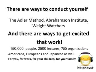 There are ways to conduct yourself