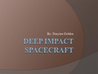 Deep impact Spacecraft