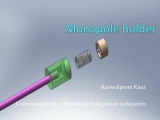 Monopole holder