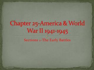 Chapter 25-America & World War II 1941-1945