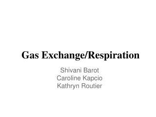 Gas Exchange/Respiration