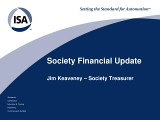 Society Financial Update Jim Keaveney – Society Treasurer