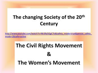 The changing Society of the 20 th  Century