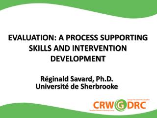 EVALUATION: A PROCESS SUPPORTING SKILLS AND INTERVENTION DEVELOPMENT