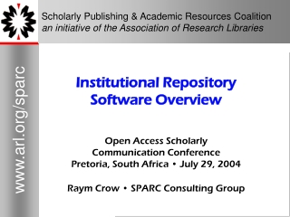SCHOLARLY PUBLISHING  ACADEMIC RESOURCES COALITION  An initiative of the Association of Research Libraries