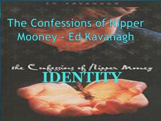The Confessions of Nipper Mooney - Ed  Kavanagh