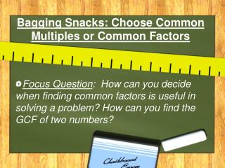 Bagging Snacks: Choose Common Multiples or Common Factors