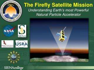 The Firefly Satellite Mission Understanding Earth s most Powerful Natural Particle Accelerator