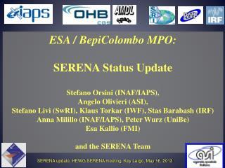 ESA /  BepiColombo  MPO: SERENA Status Update Stefano Orsini ( INAF/IAPS),