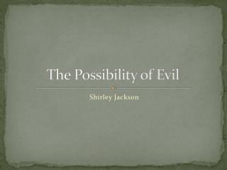 The Possibility of Evil
