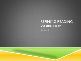 Refining Reading Workshop