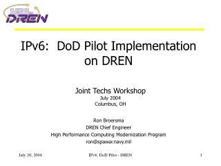 IPv6:  DoD Pilot Implementation on DREN