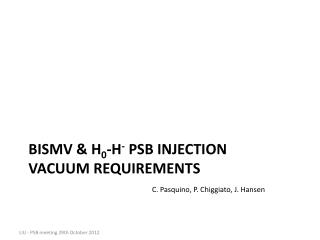 BISMV  & H 0 -H - psb  injection  VACUUM  REQUIREMENTS