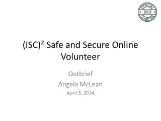 ( ISC)² Safe and Secure Online  Volunteer