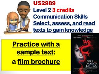 US2989 Level 2  3 credits Communication Skills Select , assess, and read texts to gain  knowledge