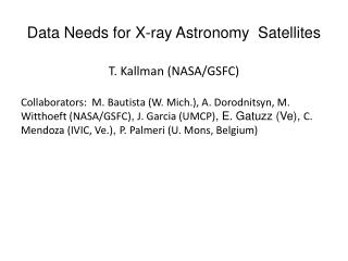 Data Needs for X- ray Astronomy   Satellites